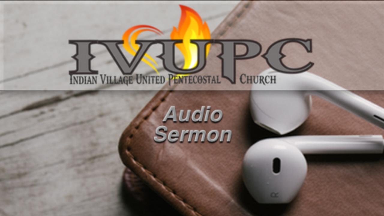 Indian Village United Pentecostal Church | PODCASTS